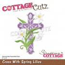 CottageCutz Dies - Cross with Spring Lilies