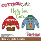 CottageCutz Dies - Ugly But Cute Sweater